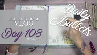 Daily Bullets   Bullet Journal Vlog Day 108   Pretty Chill Day   May 4, 2018
