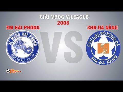 XM Hải Phòng vs SHB Đà Nẵng - V.League 2008