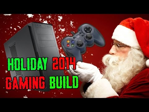 Holiday 2014 Gaming PC Computer Build