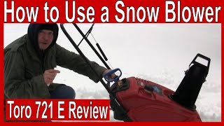 How to Use a Snow Blower Toro 721 E Review