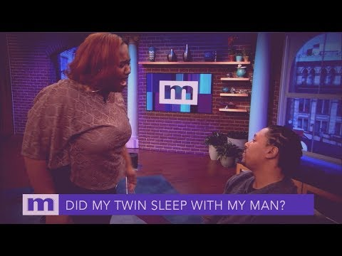 Did My Twin Sister Betray Me By Sleeping With My Man? | The Maury Show
