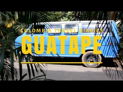 GUATAPE - Colombia Travel Diaries