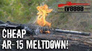 Cheap AR-15 Meltdown!