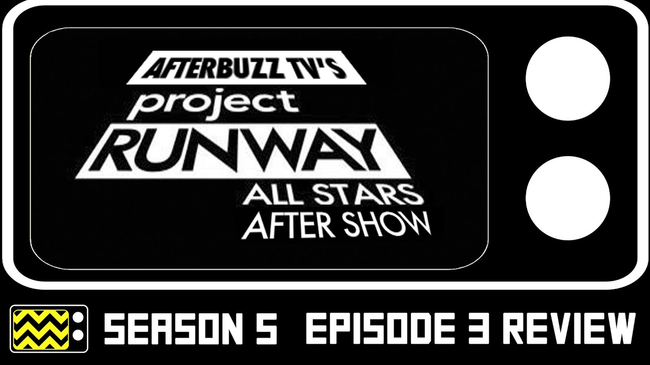 Download Project Runway Season 5 Episode 3 Review & After Show | AfterBuzz TV