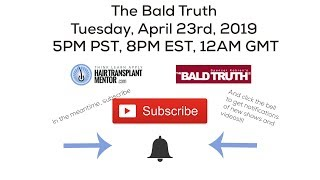 The Bald Truth,  Tuesday April 23rd, 2019