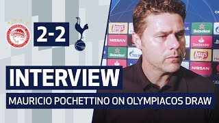 INTERVIEW | MAURICIO POCHETTINO ON OLYMPIACOS DRAW | Olympiacos 2-2 Spurs