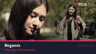 Mariyam (Renessans) - Birgamiz klip