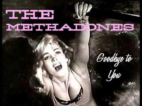 The Methadones - Goodbye To You