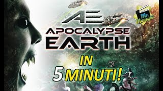 Apocalypse Earth in 5 minuti!