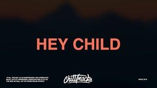 X Ambassadors – Hey Child (Lyrics)