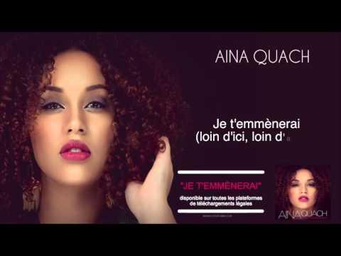 Aïna Quach  - Je T'emmènerai [Audio Officiel]
