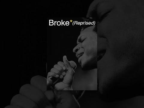 Broke* (Reprised)