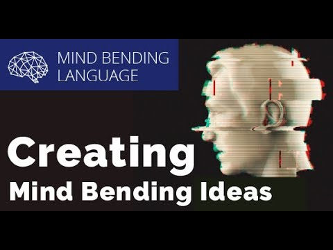 Mind Bending Language: Creating Mind Bending Ideas