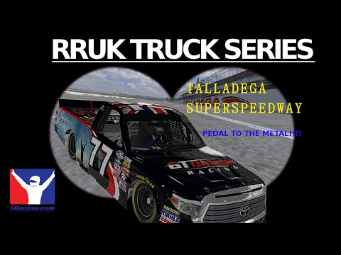 RRUK - Truck Series @ Talladega - Pedal to the Metal!!!