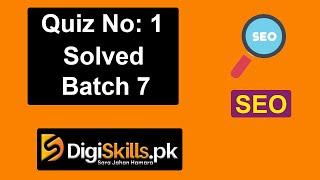 Digiskills: SEO Quiz 1 Solution Batch 7 2020  || SEO Quiz 1  || Batch 7
