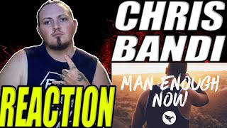 CHRIS BANDI - Man Enough Now (Official Video) | COUNTRY MUSIC REACTION