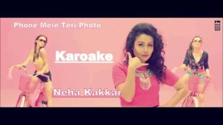 Phone Mein Teri Photo | KAroake | Neha Kakkar | LAtest Punjabi Hindi 2016 |