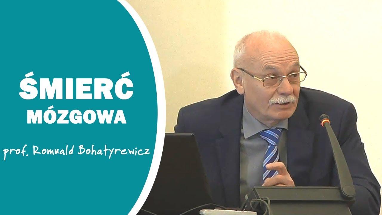 Śmierć mózgowa – prof. Romuald Bohatyrewicz