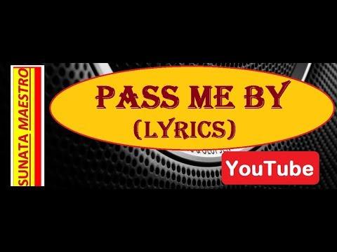 PASS ME BY (lyrics)