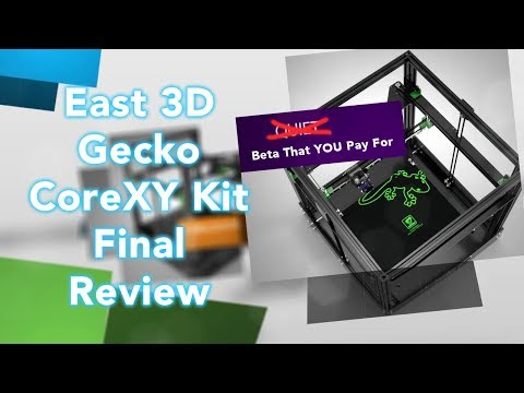 East 3D Gecko CoreXY FINAL - Thoughts and Review