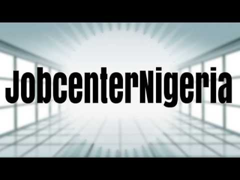 JobcenterNigeria - No 1 Jobs in Nigeria Website That publiates job vacancies in Nigeria