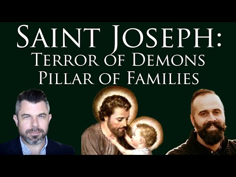 Saint Joseph: Terror of Demons and Pillar of Families