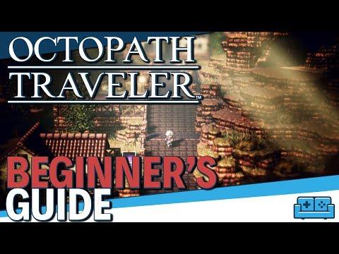 OCTOPATH TRAVELER | BEGINNER'S GUIDE