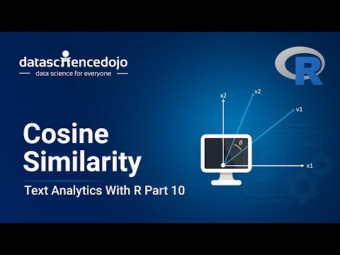 Introduction to Text Analytics with R - Part 10: Cosine Similarity