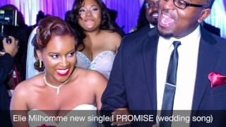 I Promise (Wedding song) Elie Milhomme New Single