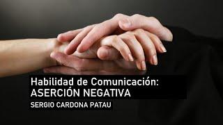 Habilidad de Comunicación: Aserción negativa