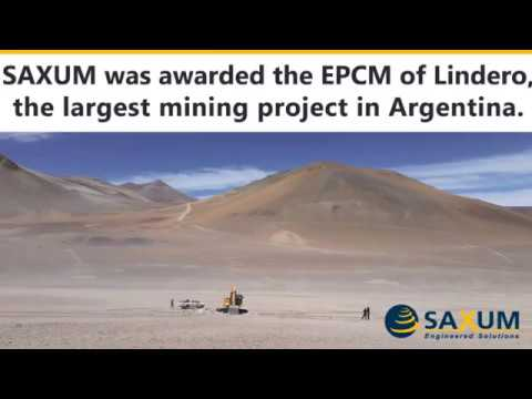 EPCM Lindero by SAXUM - Largest mining project under development in Argentina since 2017.