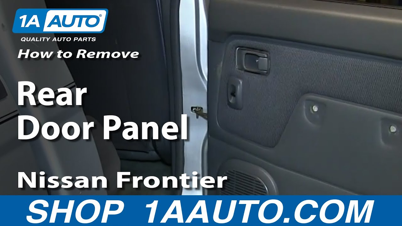 How To Install Remove Rear Crew Cab Door Panel 2001-04 Nissan Frontier - YouTube & How To Install Remove Rear Crew Cab Door Panel 2001-04 Nissan ... Pezcame.Com