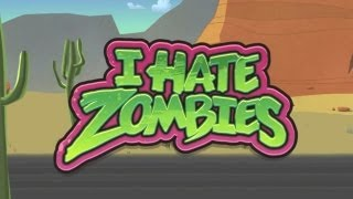 I Hate Zombies™ - iPhone/iPod Touch/iPad - HD Gameplay Trailer