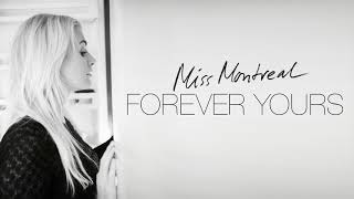 Miss Montreal - Forever Yours (Official audio)