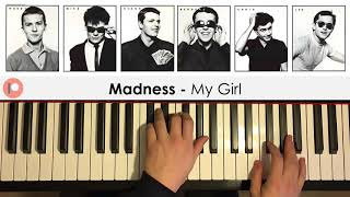 Madness - My Girl (Piano Cover) | Patreon Dedication #393