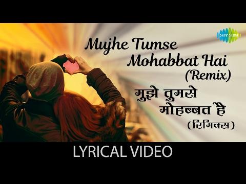 Mujhe Tumse Mohabbat Hai (Remix) with lyrics | मुझे तुमसे मोहब्बत है (रीमिक्स) के बोल