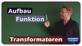 Aufbau und Funktion eines Transformators - einfach und anschaulich erklärt