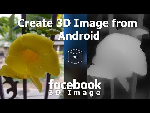 How To Create Facebook 3D Photo From Android Using Google Camera And DepthExtractor