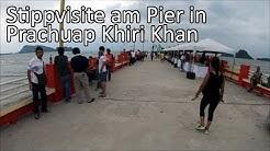 Stippvisite am Pier in Prachuap Khiri Khan
