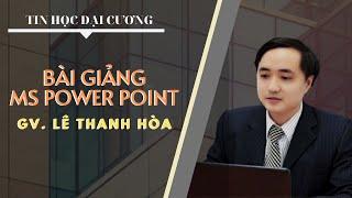 Bài giảng sử dụng trình chiếu PowerPoint chuyên nghiệp | Tin học cơ bản | MS PowerPoint