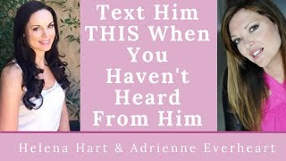 Text Him THIS When You Haven't Heard From Him (This Will Make Him Chase You!)