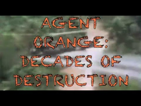 "Agent Orange ""Decades Of Destruction"""