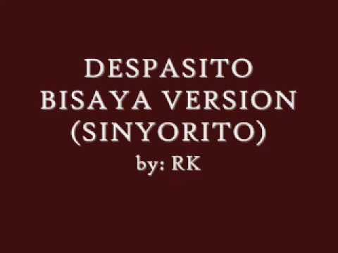 DESPASITO BISAYA VERSION (SINYORITO) BY: RK