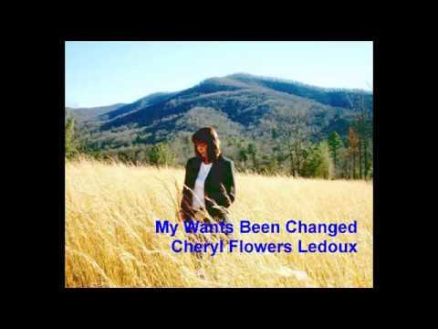 05  My Wants Been Changed   Cheryl Flowers Ledoux