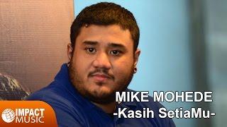 Video Mike Mohede - Kasih SetiaMu download MP3, 3GP, MP4, WEBM, AVI, FLV Maret 2017