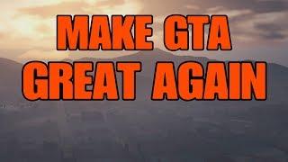 MAKE GTA GREAT AGAIN