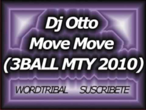 Dj Otto - Move Move (Tribal Monterrey 2010) Videos De Viajes