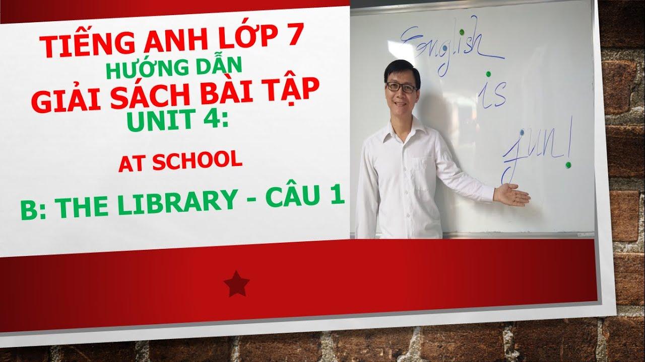 Tiếng Anh lớp 7 – Giải SBT – Unit 4: At school – B: The library – Câu 1