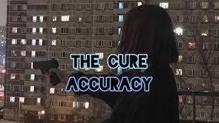 The Cure - Accuracy lyrics & sub