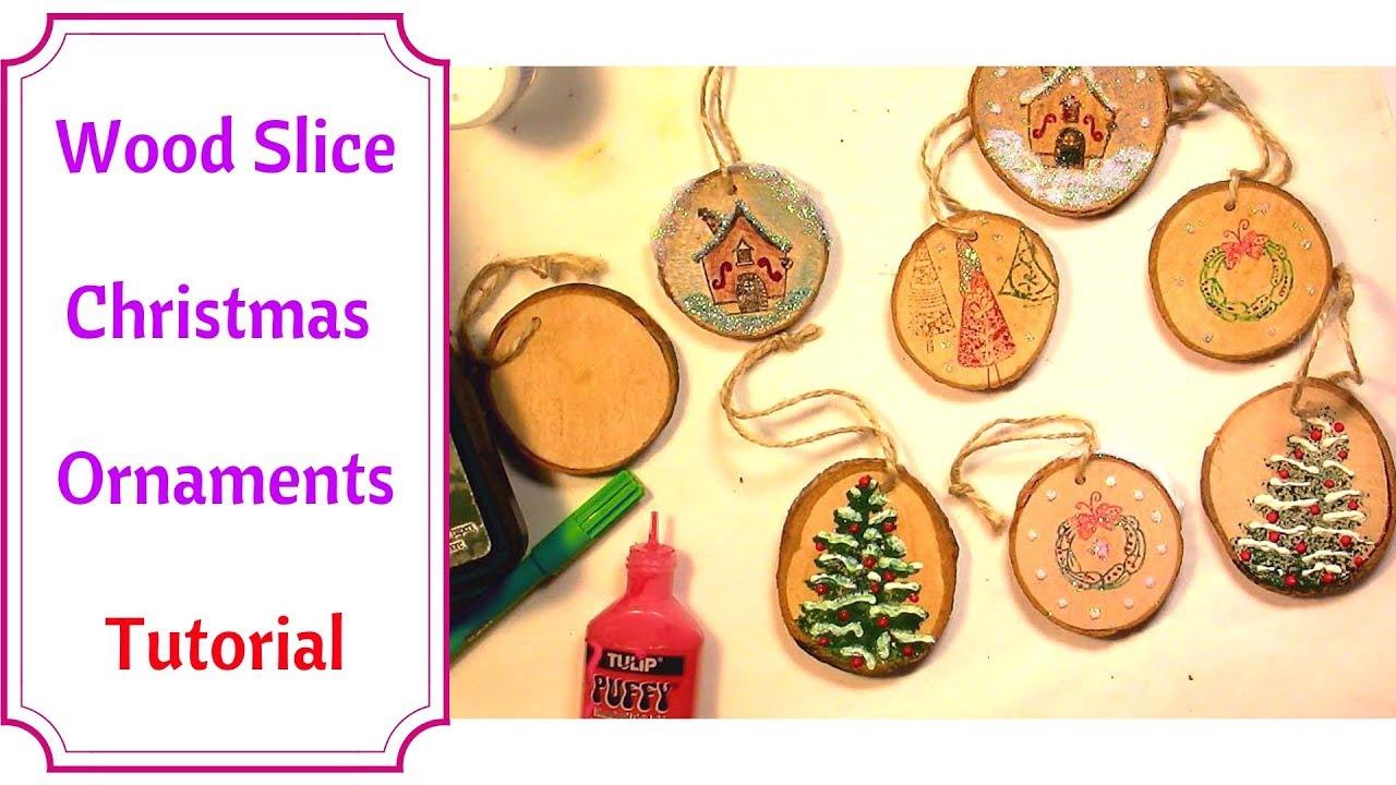 Diy Christmas Ornaments Using Wood Slices Very Easy Tutorial